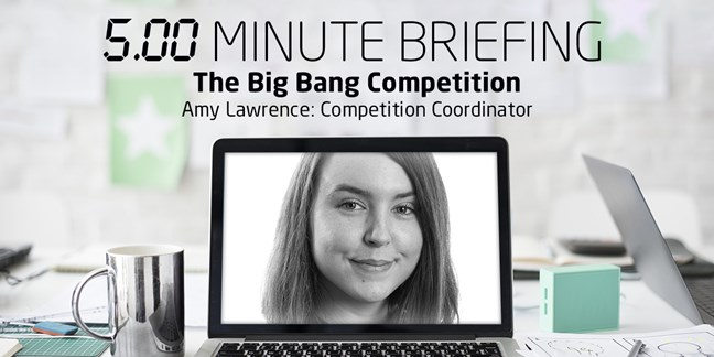 5-minute briefing: The Big Bang Competition