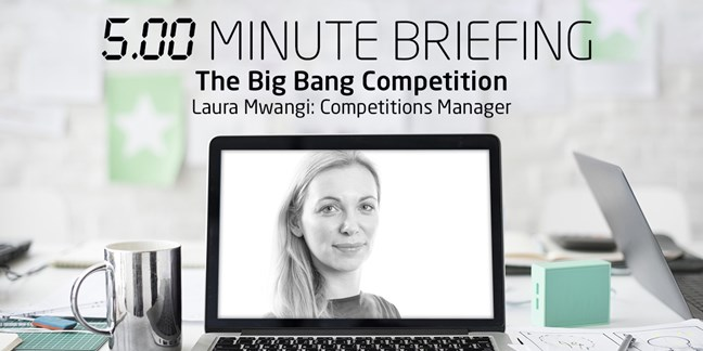 5-minute briefing: The Big Bang Competition with Laura
