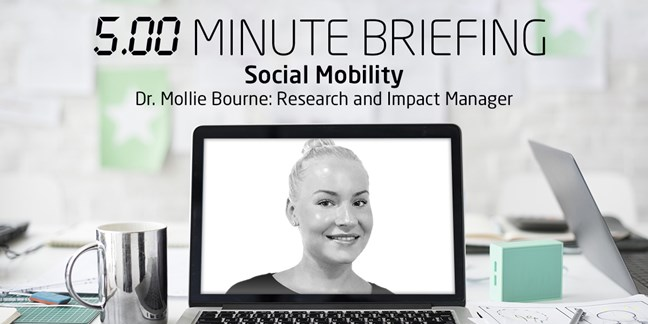 5-minute briefing: Social Mobility